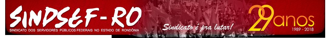 SINDSEF – Sindicato dos Servidores Públicos Federais no Estado de Rondônia
